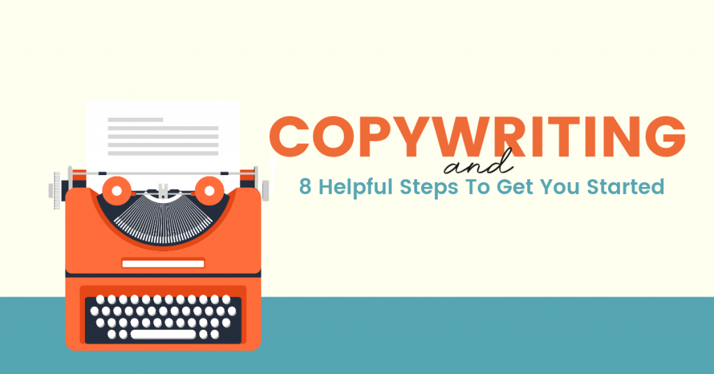 Copywriting and 8 Helpful Tips To Get You Started