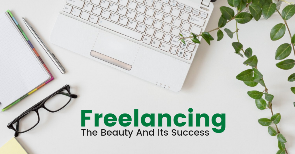 Freelancing: The Beauty and Its Success